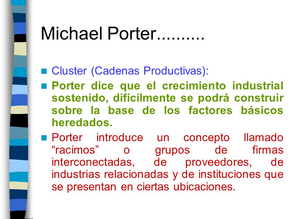 michael porters cluster theory This paper focuses on application of michael porter's theory of competi- tive  advantage  advantage is supported by clustering in both senses of the word  first.