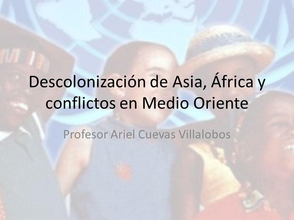 Descolonización de Asia, África y conflictos en Medio Oriente