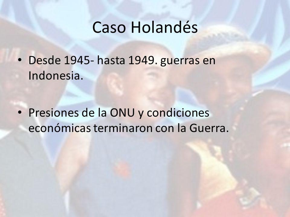 Caso Holandés Desde 1945- hasta 1949. guerras en Indonesia.