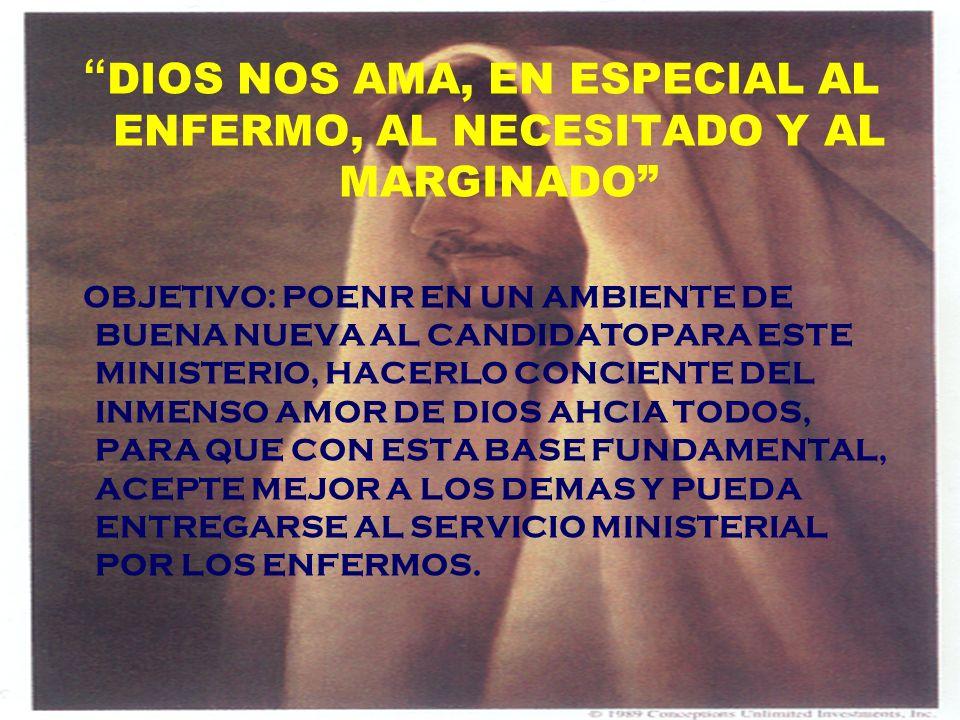 DIOS NOS AMA, EN ESPECIAL AL ENFERMO, AL NECESITADO Y AL MARGINADO
