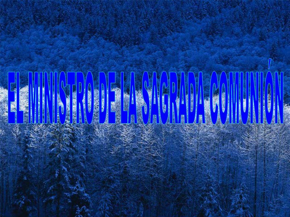 EL MINISTRO DE LA SAGRADA COMUNIÓN