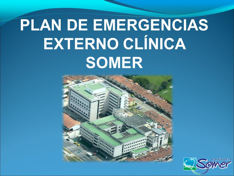 PLAN DE EMERGENCIAS EXTERNO CLÍNICA SOMER
