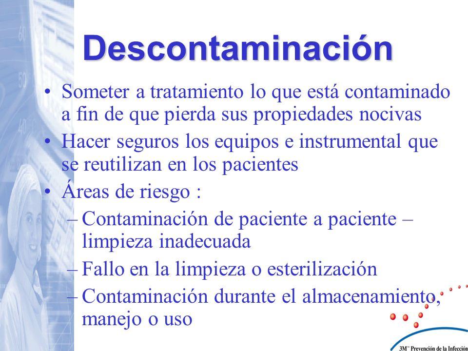 Descontaminación Someter a tratamiento lo que está contaminado a fin de que pierda sus propiedades nocivas.
