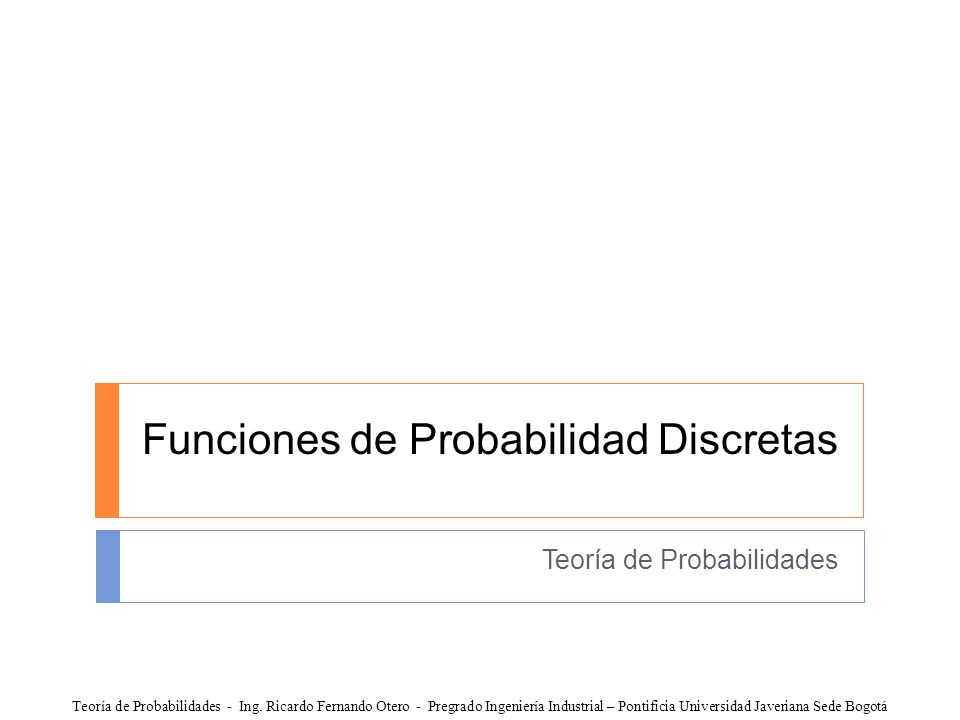 Funciones de Probabilidad Discretas