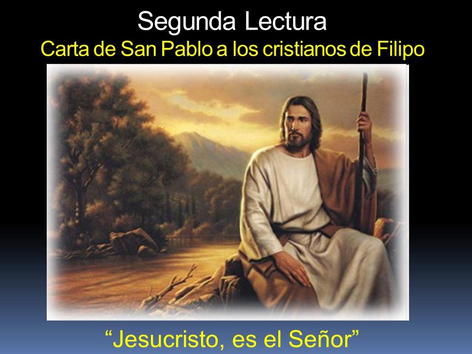 Segunda Lectura Carta de San Pablo a los cristianos de Filipo