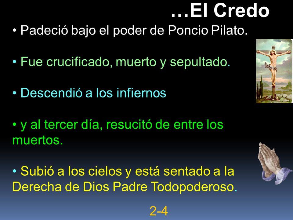…El Credo Padeció bajo el poder de Poncio Pilato.