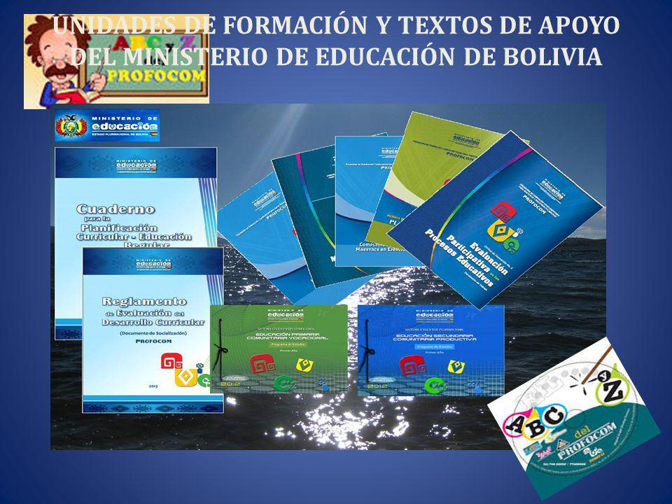 UNIDADES DE FORMACIÓN Y TEXTOS DE APOYO DEL MINISTERIO DE EDUCACIÓN DE BOLIVIA