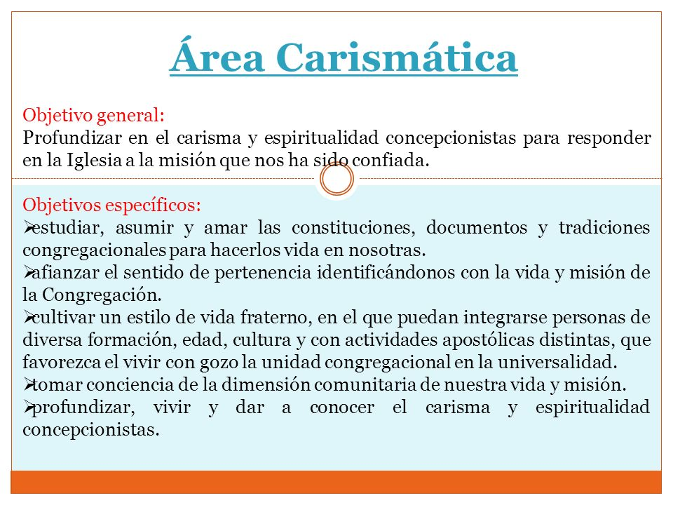 Área Carismática Objetivo general: