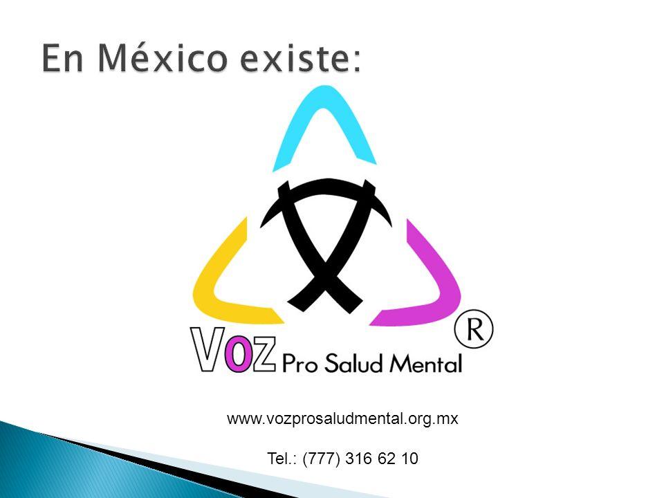En México existe: www.vozprosaludmental.org.mx Tel.: (777) 316 62 10