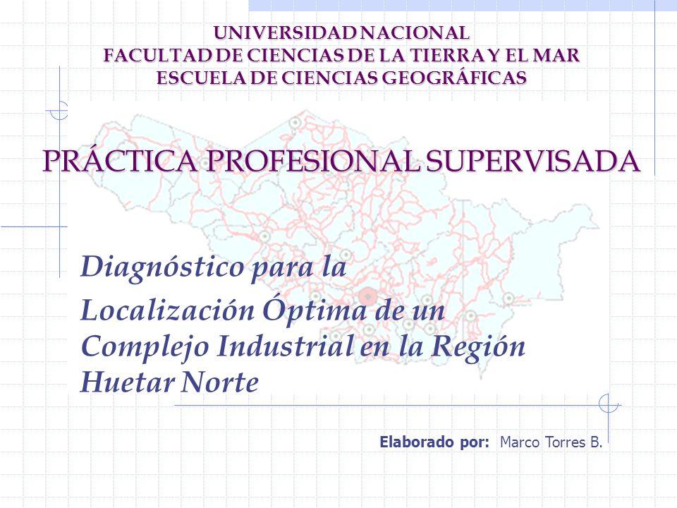UNIVERSIDAD NACIONAL FACULTAD DE CIENCIAS DE LA TIERRA Y EL MAR ESCUELA DE CIENCIAS GEOGRÁFICAS PRÁCTICA PROFESIONAL SUPERVISADA