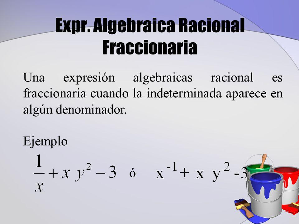 Expr. Algebraica Racional Fraccionaria
