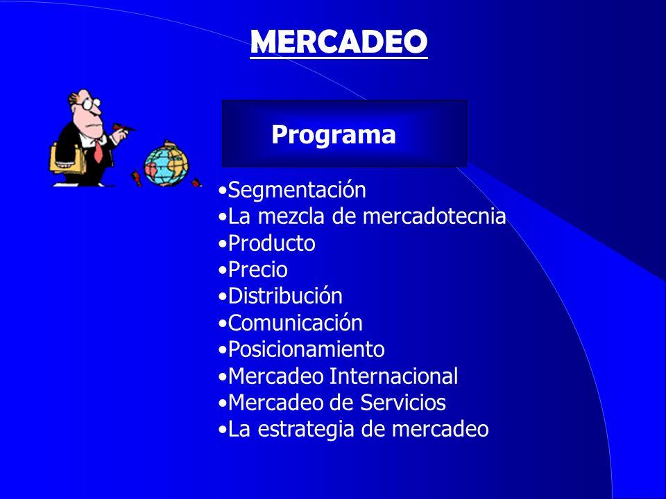 MERCADEO Programa Segmentación La mezcla de mercadotecnia Producto