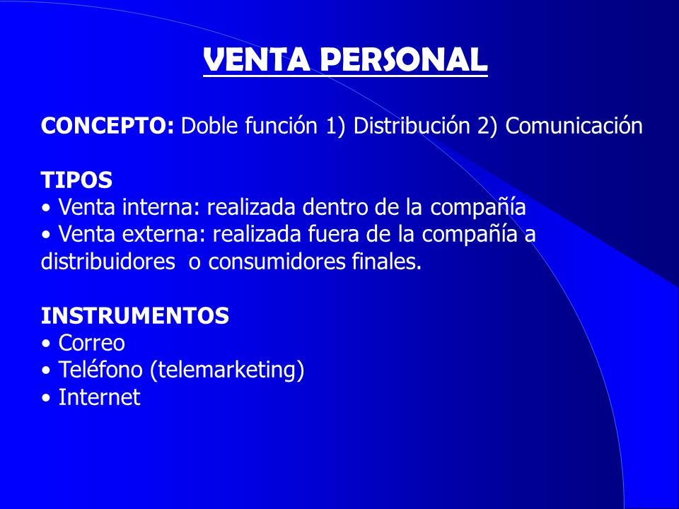 VENTA PERSONAL CONCEPTO: Doble función 1) Distribución 2) Comunicación