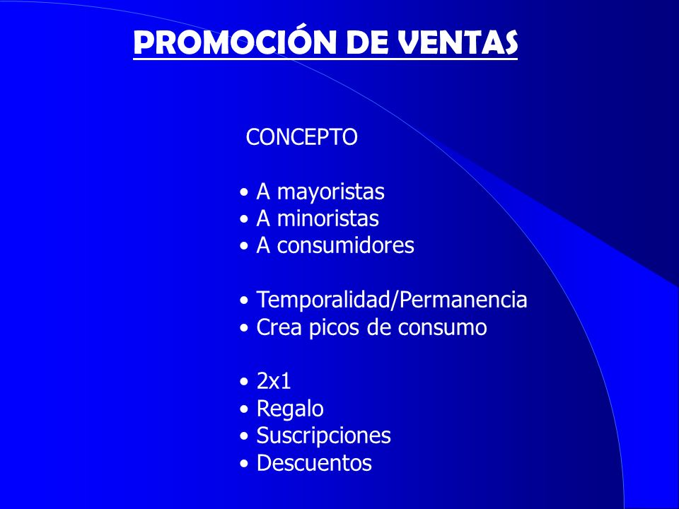 PROMOCIÓN DE VENTAS CONCEPTO A mayoristas A minoristas A consumidores