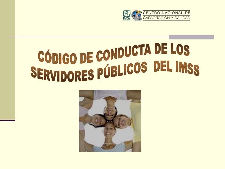 CÓDIGO DE CONDUCTA DE LOS SERVIDORES PÚBLICOS DEL IMSS