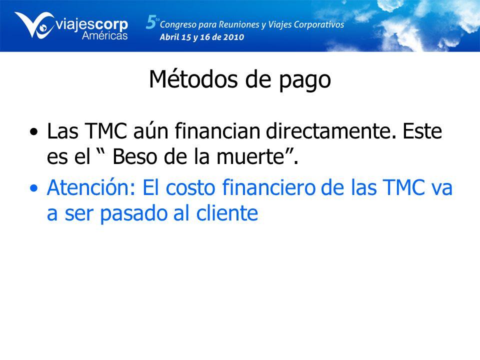 Métodos de pago Las TMC aún financian directamente. Este es el Beso de la muerte .