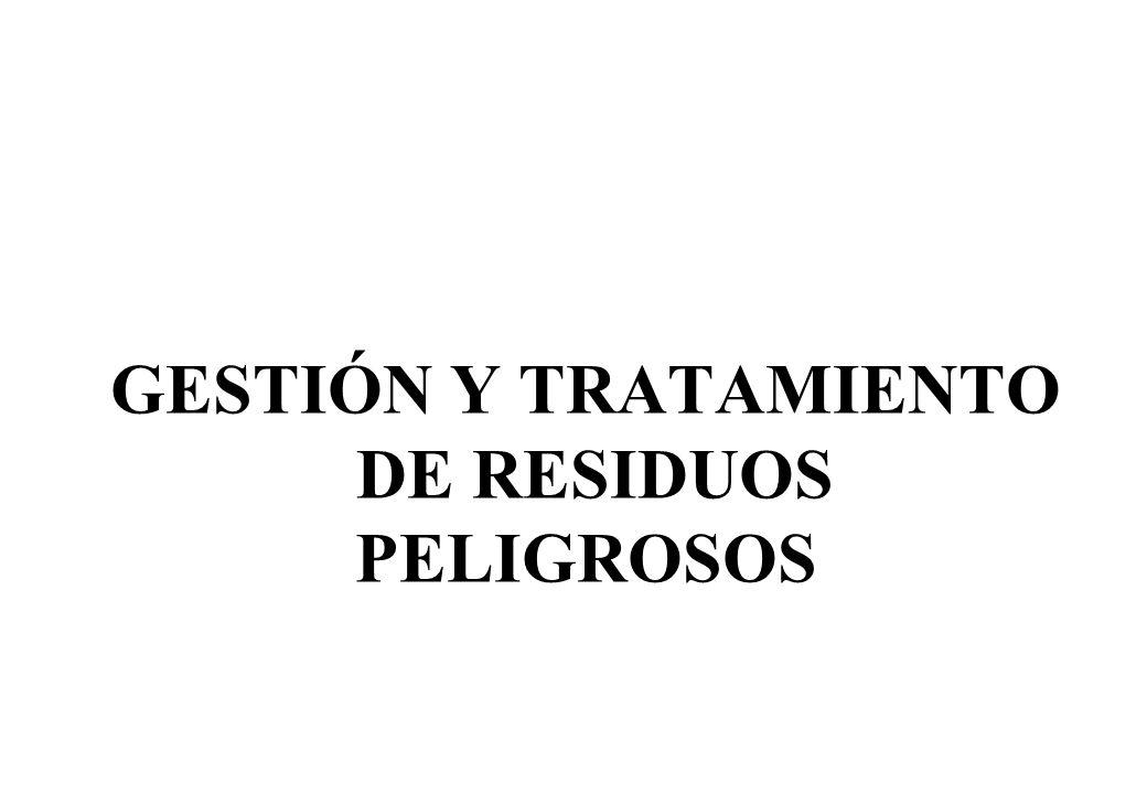 GESTIÓN Y TRATAMIENTO DE RESIDUOS PELIGROSOS