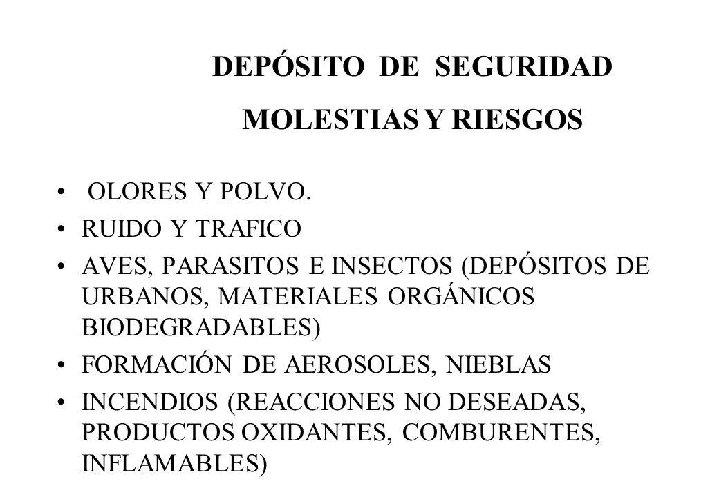 DEPÓSITO DE SEGURIDAD MOLESTIAS Y RIESGOS
