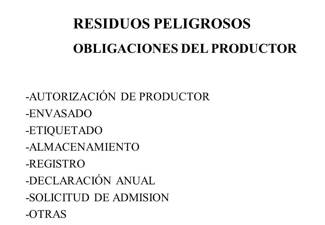 RESIDUOS PELIGROSOS OBLIGACIONES DEL PRODUCTOR