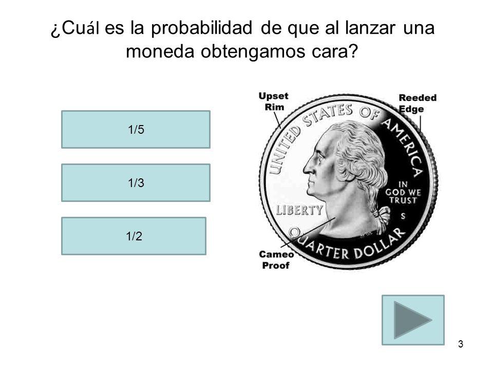 ¿Cuál es la probabilidad de que al lanzar una moneda obtengamos cara