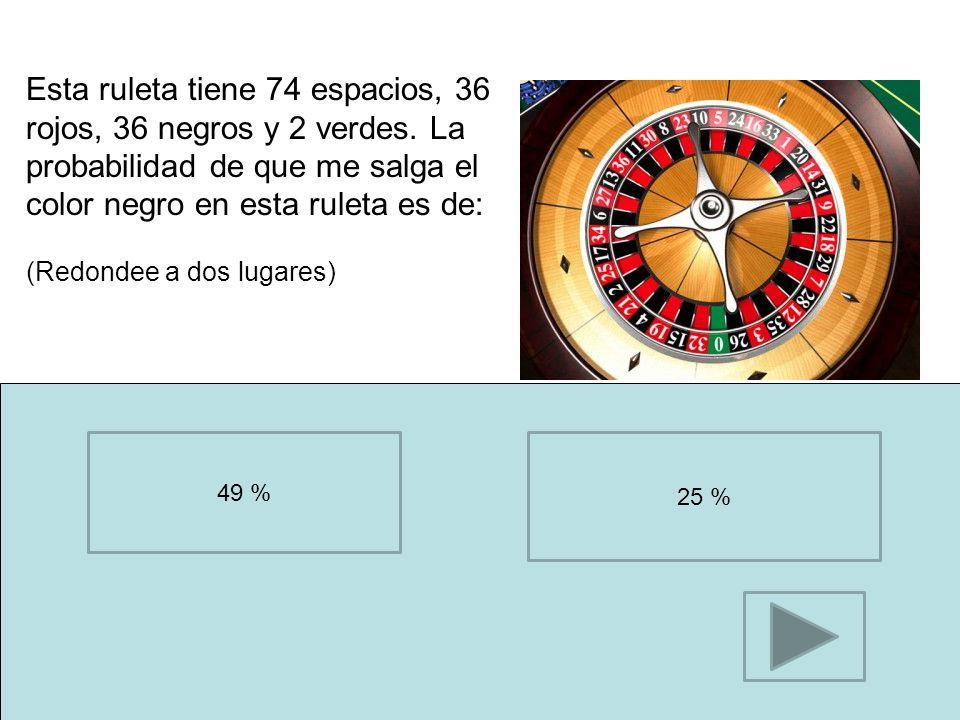 Esta ruleta tiene 74 espacios, 36 rojos, 36 negros y 2 verdes
