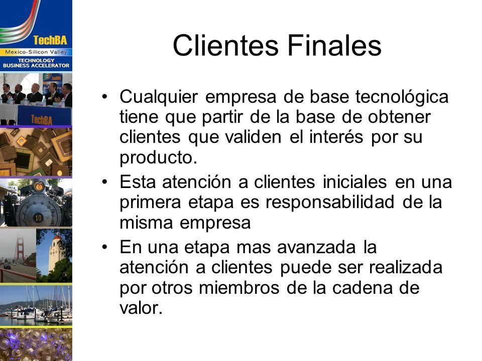 Clientes Finales Cualquier empresa de base tecnológica tiene que partir de la base de obtener clientes que validen el interés por su producto.