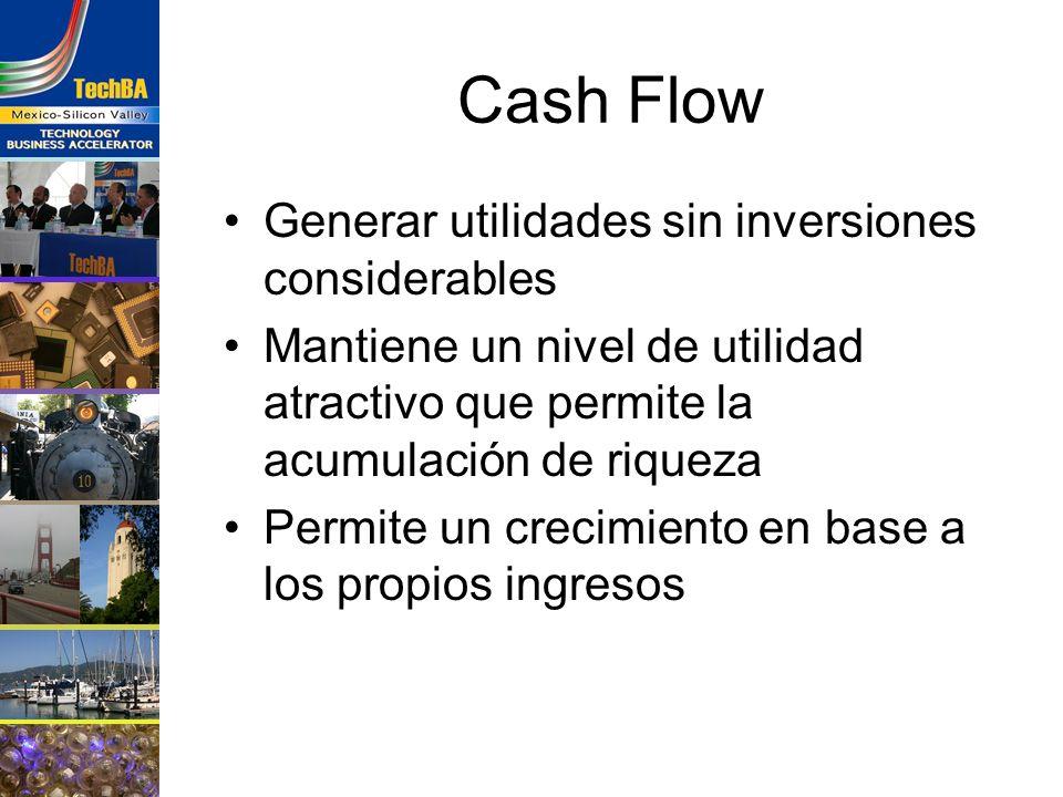 Cash Flow Generar utilidades sin inversiones considerables