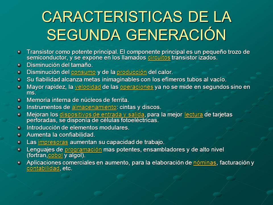 CARACTERISTICAS DE LA SEGUNDA GENERACIÓN