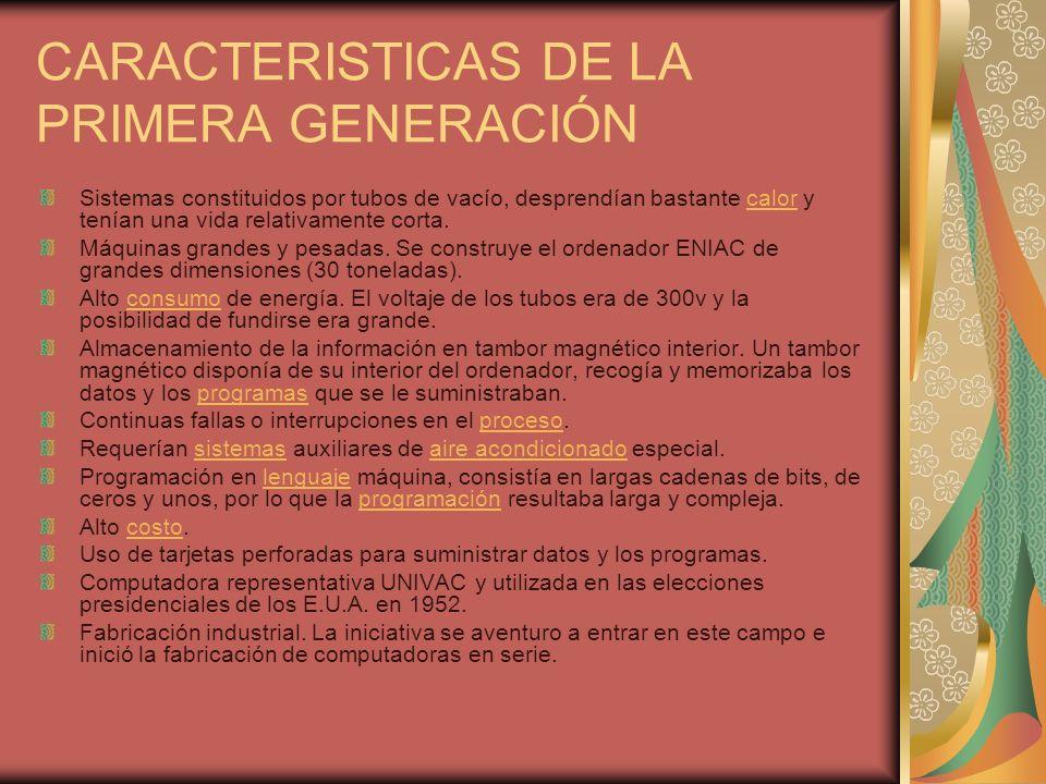 CARACTERISTICAS DE LA PRIMERA GENERACIÓN