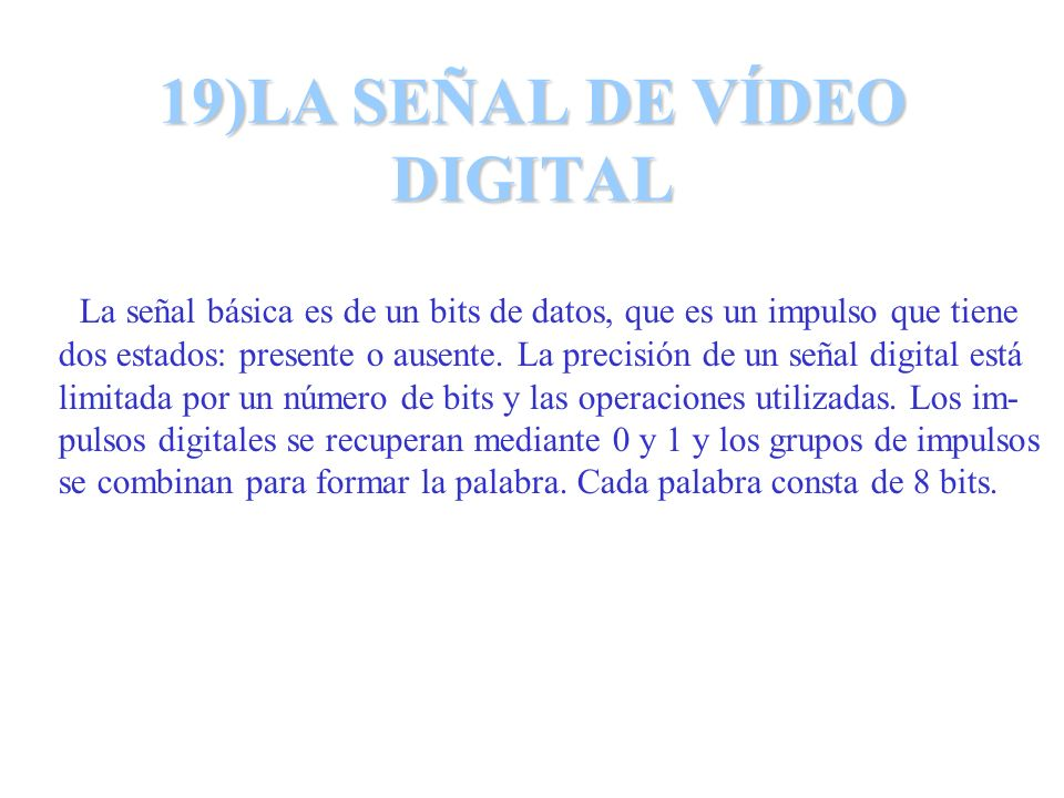 19)LA SEÑAL DE VÍDEO DIGITAL