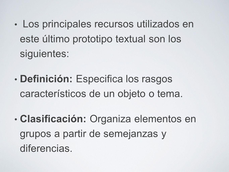 Los principales recursos utilizados en este último prototipo textual son los siguientes: