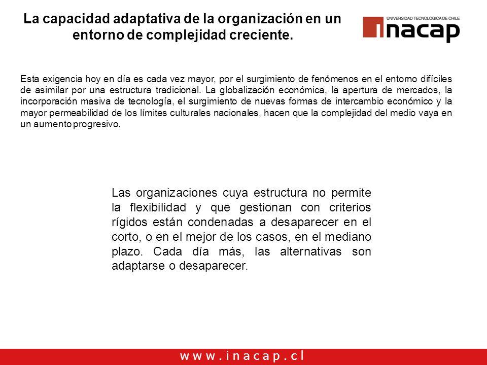 La capacidad adaptativa de la organización en un entorno de complejidad creciente.