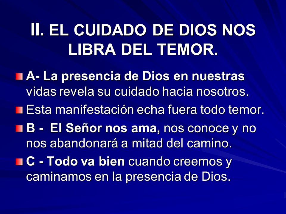 II. EL CUIDADO DE DIOS NOS LIBRA DEL TEMOR.