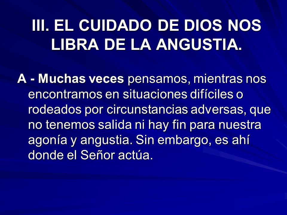 III. EL CUIDADO DE DIOS NOS LIBRA DE LA ANGUSTIA.