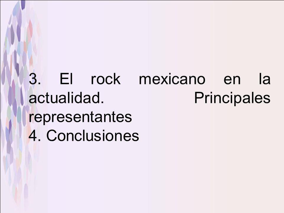 3. El rock mexicano en la actualidad. Principales representantes