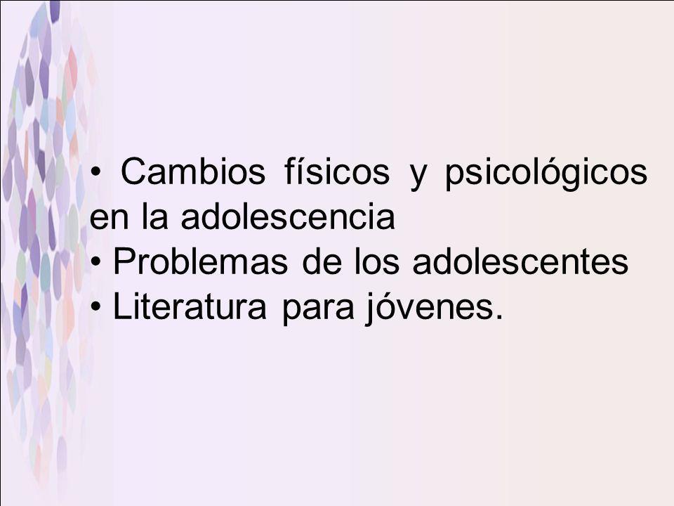• Cambios físicos y psicológicos en la adolescencia