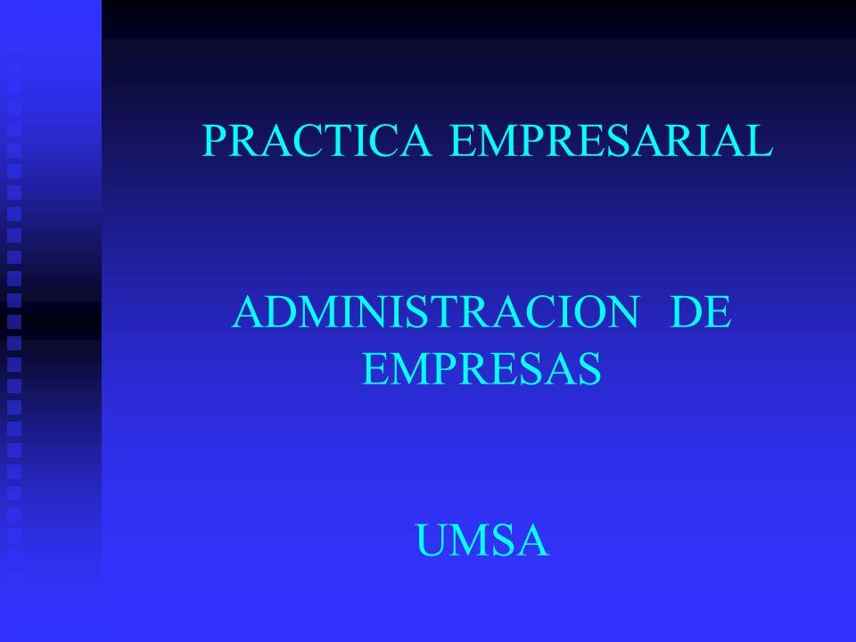 PRACTICA EMPRESARIAL ADMINISTRACION DE EMPRESAS UMSA