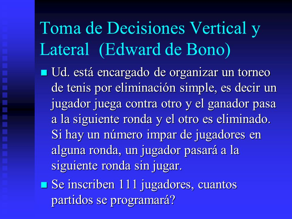 Toma de Decisiones Vertical y Lateral (Edward de Bono)