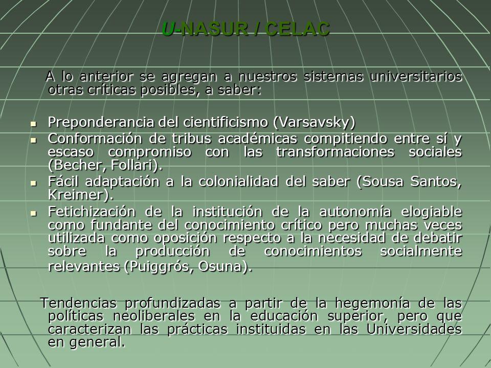 U-NASUR / CELAC A lo anterior se agregan a nuestros sistemas universitarios otras críticas posibles, a saber: