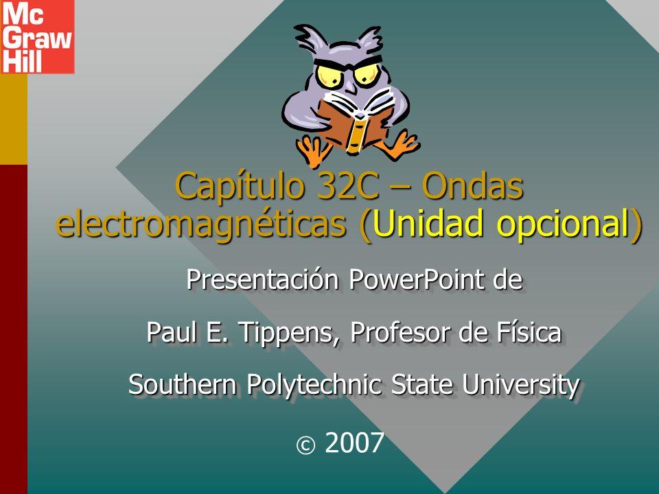 Capítulo 32C – Ondas electromagnéticas (Unidad opcional)