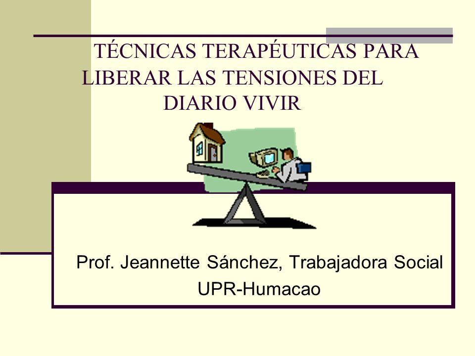 TÉCNICAS TERAPÉUTICAS PARA LIBERAR LAS TENSIONES DEL DIARIO VIVIR