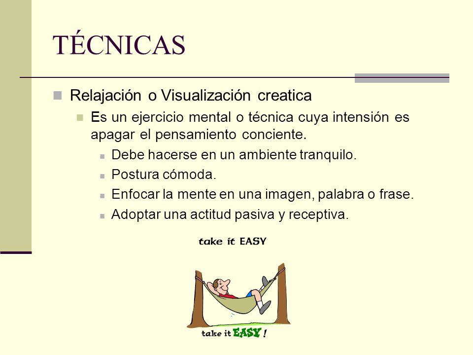 TÉCNICAS Relajación o Visualización creatica