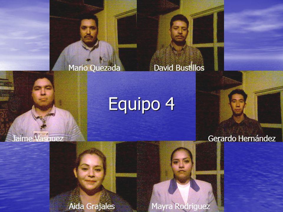 Equipo 4 Mario Quezada David Bustillos Jaime Vasquez Gerardo Hernández