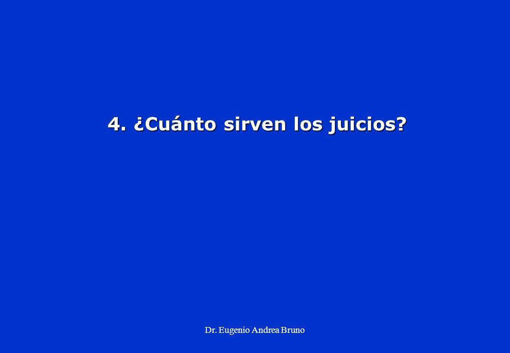 4. ¿Cuánto sirven los juicios