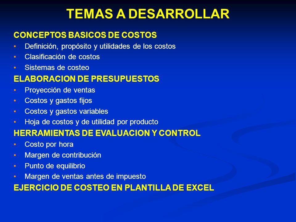 TEMAS A DESARROLLAR CONCEPTOS BASICOS DE COSTOS