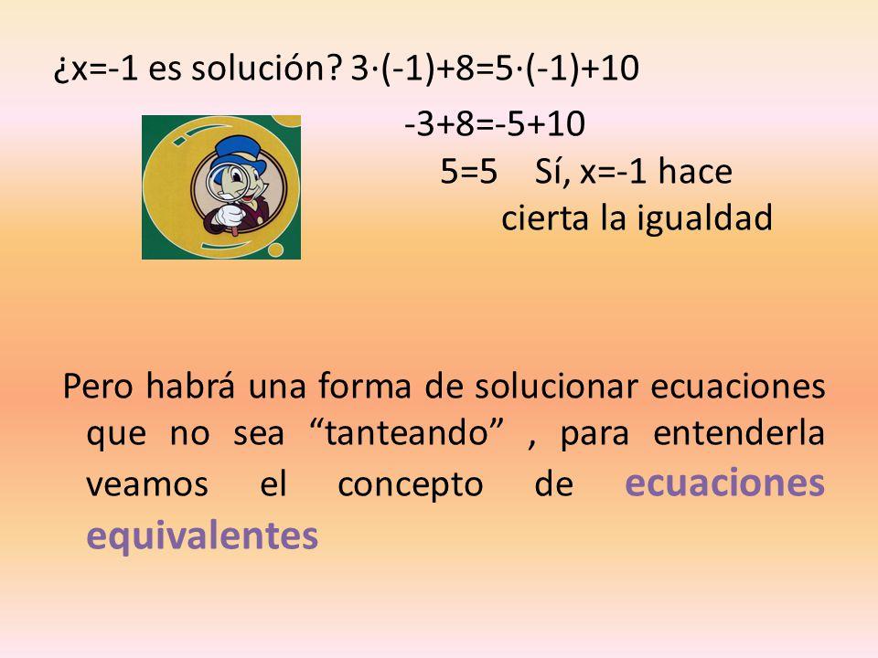 ¿x=-1 es solución.