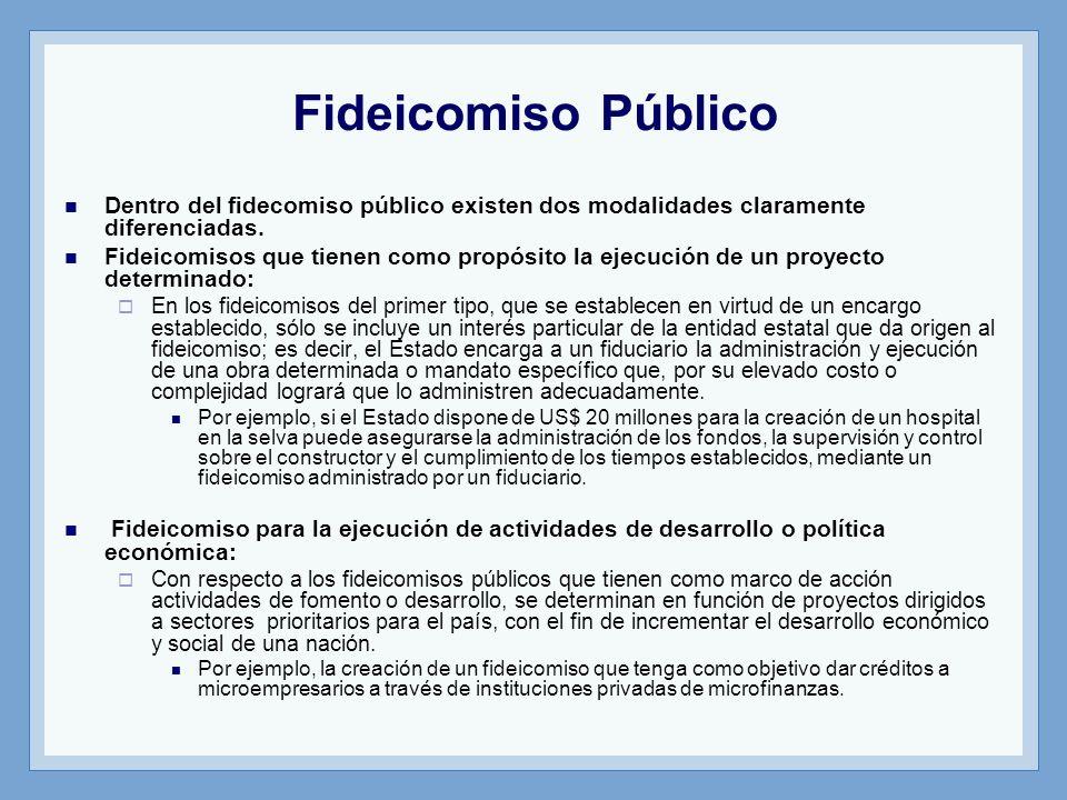 Fideicomiso Público Dentro del fidecomiso público existen dos modalidades claramente diferenciadas.