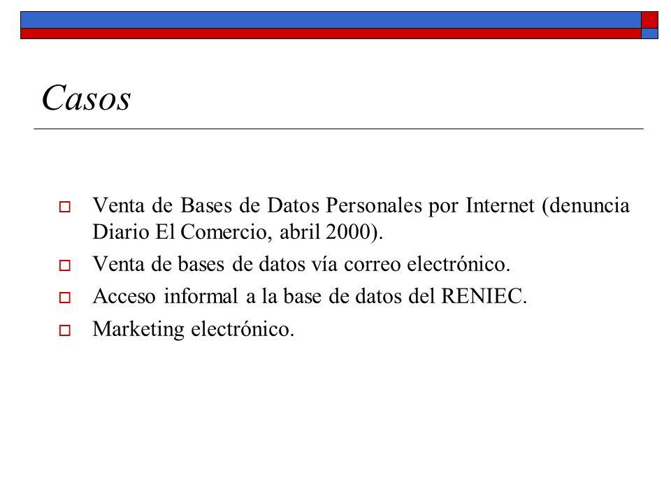 Casos Venta de Bases de Datos Personales por Internet (denuncia Diario El Comercio, abril 2000). Venta de bases de datos vía correo electrónico.