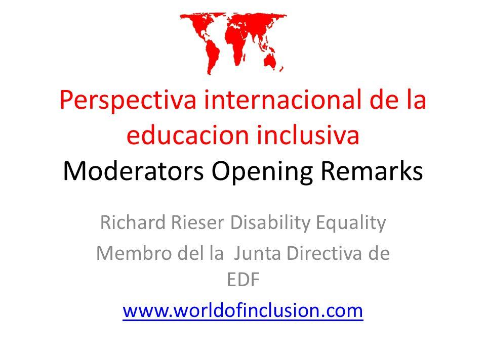 Perspectiva internacional de la educacion inclusiva Moderators Opening Remarks