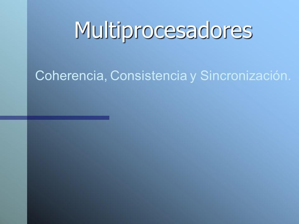 Coherencia, Consistencia y Sincronización.